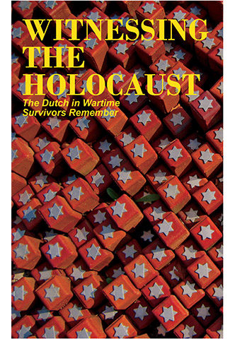 Dutch in Wartime Survivors Remember book 3 witnessing the holocaust