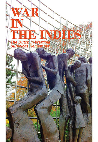 dutch in wartime survivors remember series book 6 war in the indies